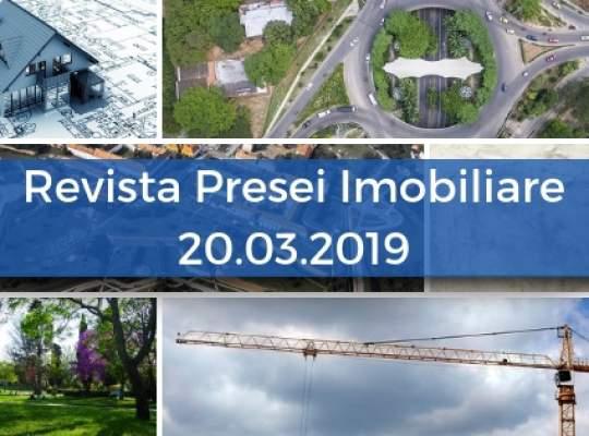 Revista Presei imobiliare: cele mai importante stiri imobiliare din 20.03.2019